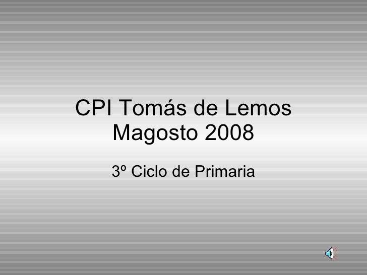 CPI Tomás de Lemos Magosto 2008 3º Ciclo de Primaria