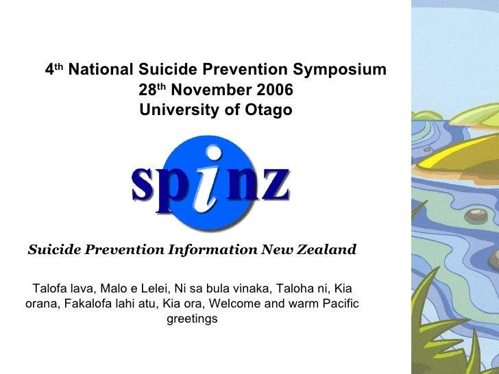 4th National Suicide Prevention Symposium                28th November 2006                University of OtagoSuicide Prev...