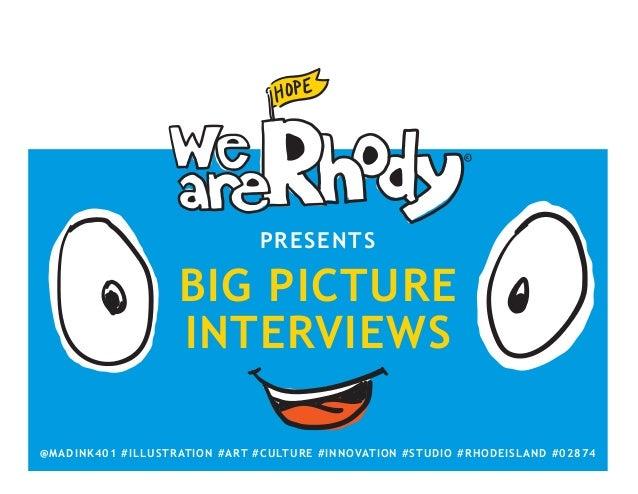 PRESENTSPRESENTS BIG PICTURE INTERVIEWS BIG PICTURE INTERVIEWS @MADINK401 #ILLUSTRATION #ART #CULTURE #INNOVATION #STUDIO ...
