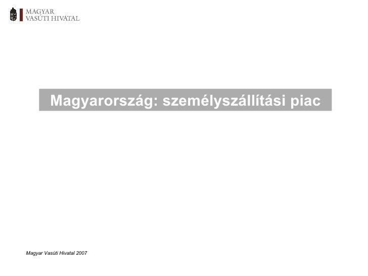 Magyar Vasúti Hivatal 2007 Magyarország: személyszállítási piac