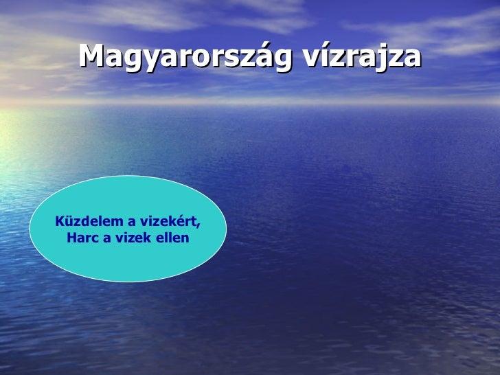 Magyarország vízrajzaKüzdelem a vizekért, Harc a vizek ellen
