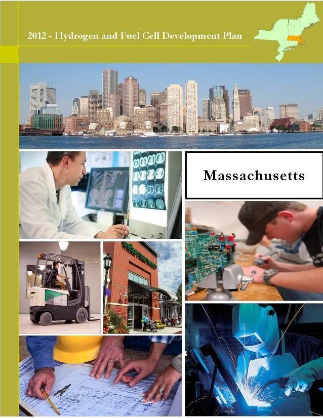 HYDROGEN AND FUEL CELL INDUSTRY DEVELOPMENT PLANFINAL – APRIL 10, 20121MASSACHUSETTSHydrogen and Fuel Cell Development Pla...