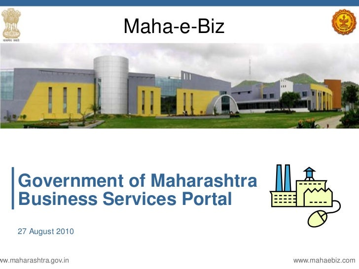Maha-e-Biz     Government of Maharashtra     Business Services Portal     27 August 2010ww.maharashtra.gov.in             ...