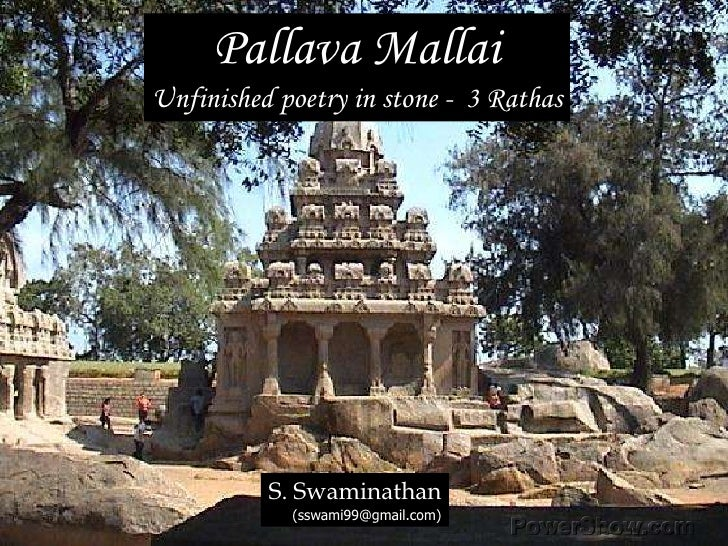 Pallava Mallai<br />Unfinished poetry in stone -  3 Rathas<br />S. Swaminathan<br />(sswami99@gmail.com)<br />