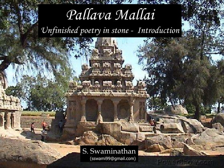 Pallava Mallai<br />Unfinished poetry in stone -  Introduction<br />S. Swaminathan<br />(sswami99@gmail.com)<br />