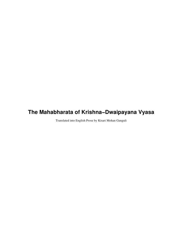 The Mahabharata of Krishna−Dwaipayana Vyasa          Translated into English Prose by Kisari Mohan Ganguli