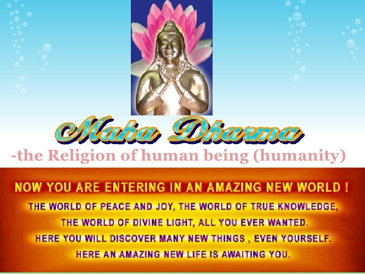 ''MahaDharma'' --the eternal religion of human being