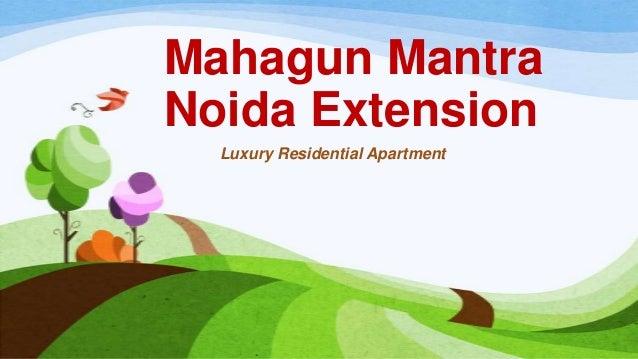 Mahagun Mantra Noida Extension Luxury Residential Apartment