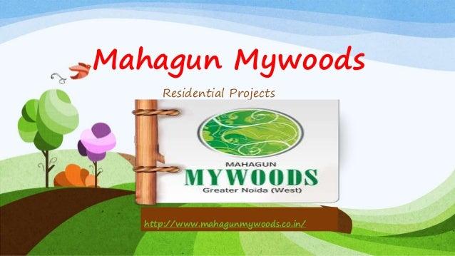 Mahagun Mywoods Residential Projects http://www.mahagunmywoods.co.in/