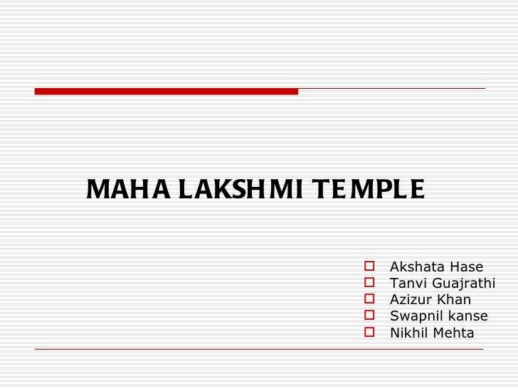 MAH A L AKSH MI TE MPL E                      Akshata Hase                      Tanvi Guajrathi                      Az...