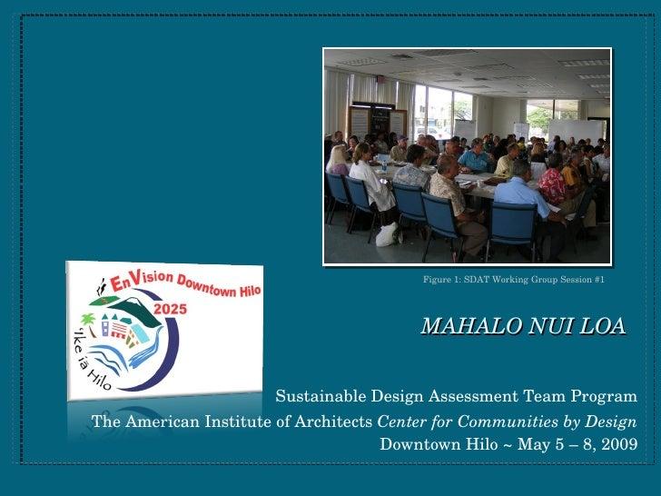 MAHALO NUI LOA <ul><li>Sustainable Design Assessment Team Program </li></ul><ul><li>The American Institute of Architects  ...