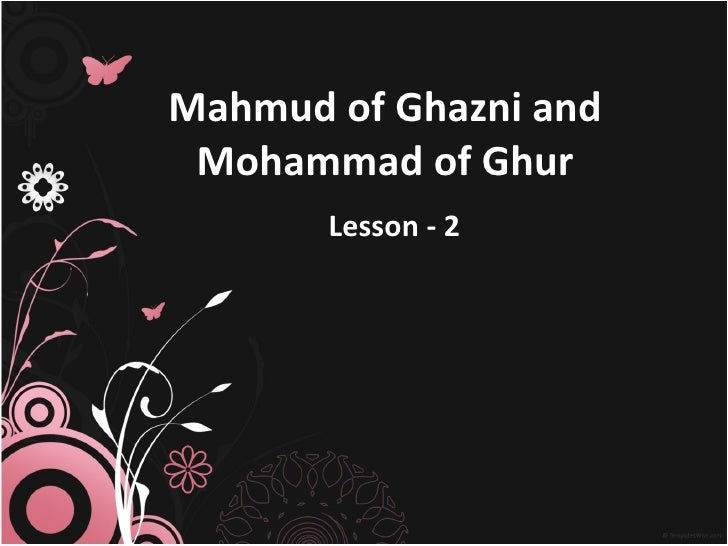 Mahmud of Ghazni and Mohammad of Ghur       Lesson - 2