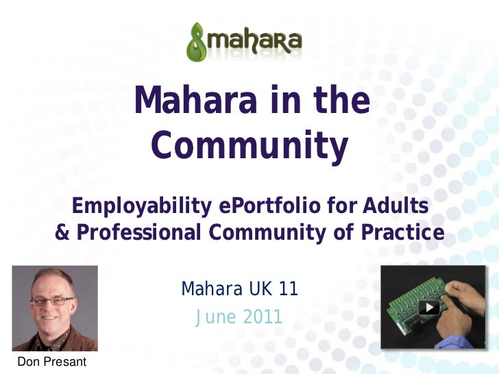 Mahara in the               Community      Employability ePortfolio for Adults     & Professional Community of Practice   ...