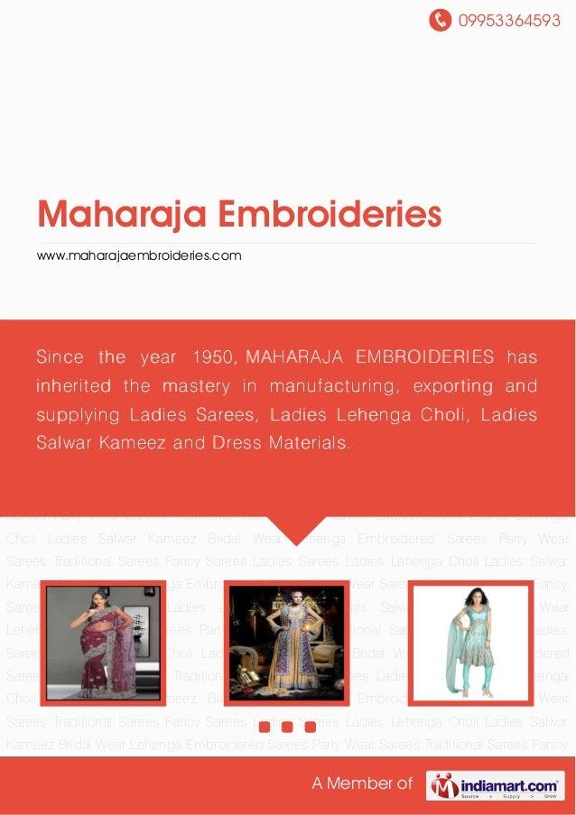 09953364593A Member ofMaharaja Embroiderieswww.maharajaembroideries.comLadies Sarees Ladies Lehenga Choli Ladies Salwar Ka...
