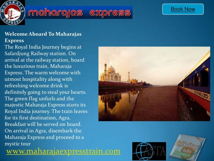 Book Now Welcome Aboard To Maharajas Express The Royal India Journey begins at Safardjung Railway station. On arrival at t...