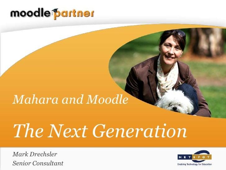 Mahara and MoodleThe Next Generation<br />Mark Drechsler<br />Senior Consultant<br />
