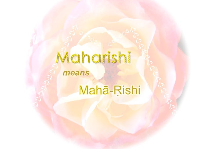 Who or what is a MAHA RISHI