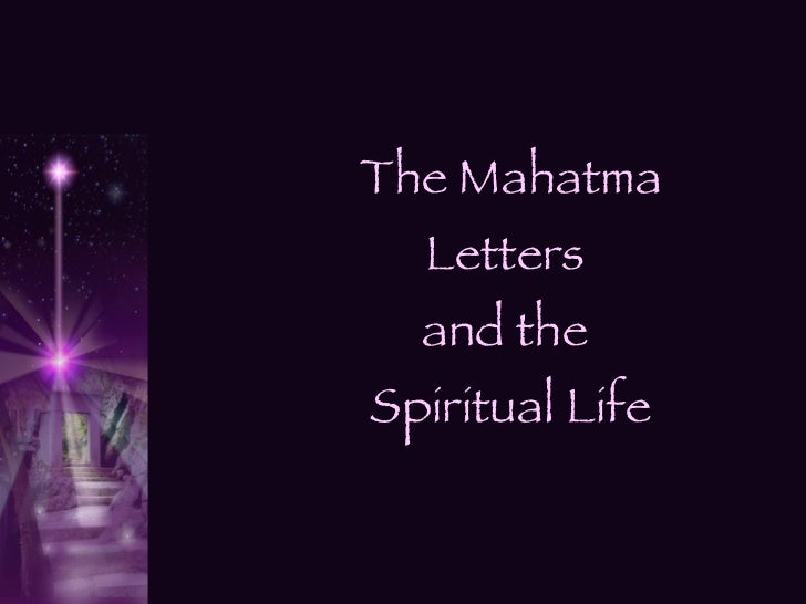 The Mahatma Letters  and the  Spiritual Life