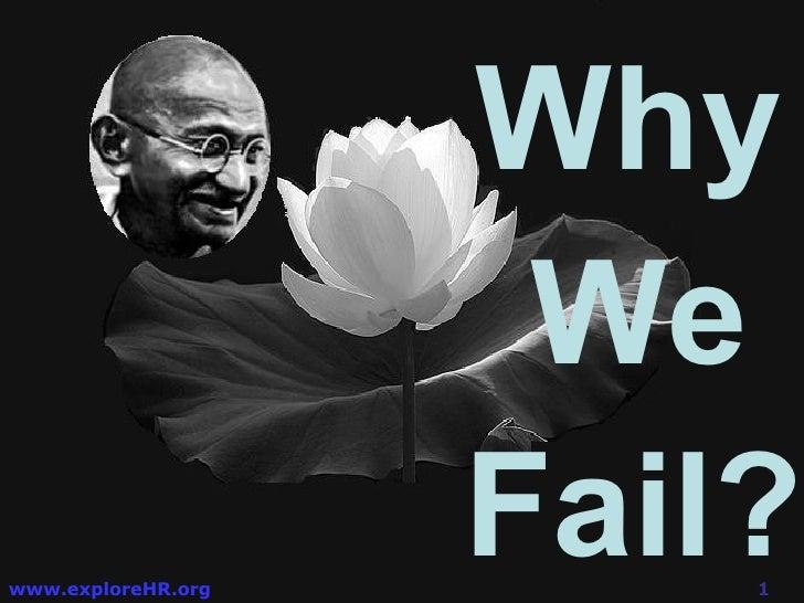 Why   We  Fail?