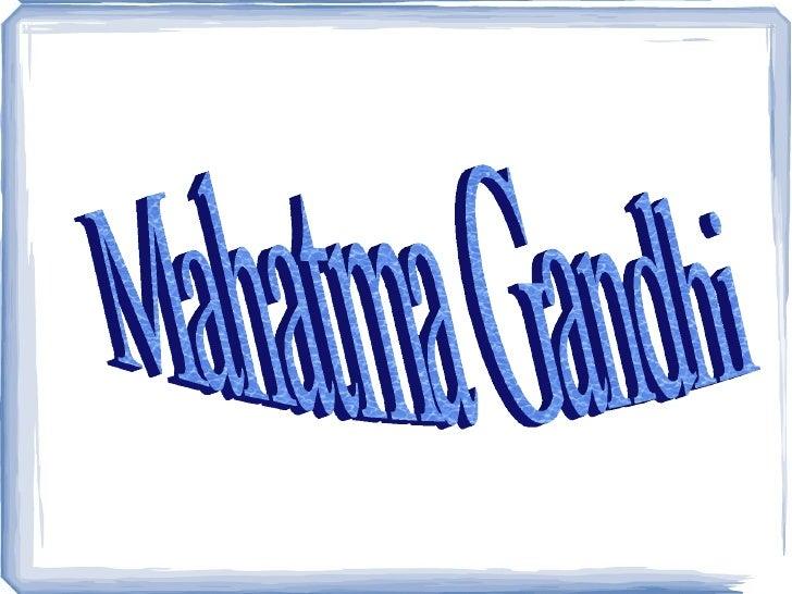 Mahatma gandhi .esther y maría.