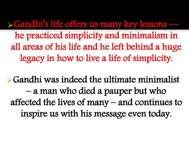 gandhi his life and message for Gandhi: his life and message for the world (1954) a private citizen without health died on january 30, 1948 mohandas k gandhi fell after being shot three times at.
