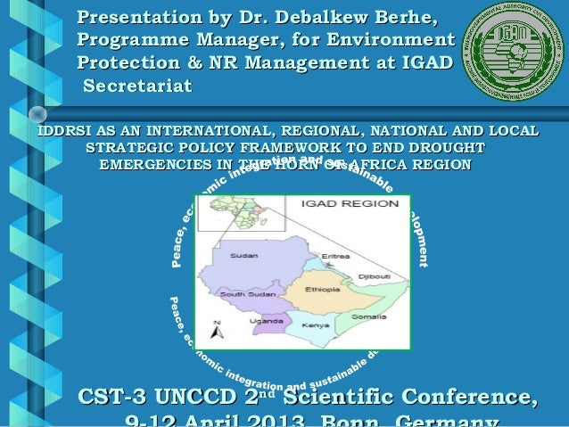 Presentation by Dr. Debalkew Berhe,    Programme Manager, for Environment    Protection & NR Management at IGAD     Secret...
