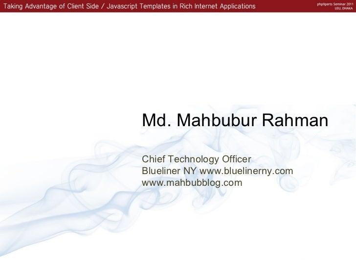 Chief Technology Officer Blueliner NY www.bluelinerny.com www.mahbubblog.com Md. Mahbubur Rahman