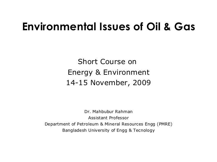 Short Course on  Energy & Environment 14-15 November, 2009 Dr. Mahbubur Rahman Assistant Professor Department of Petroleum...