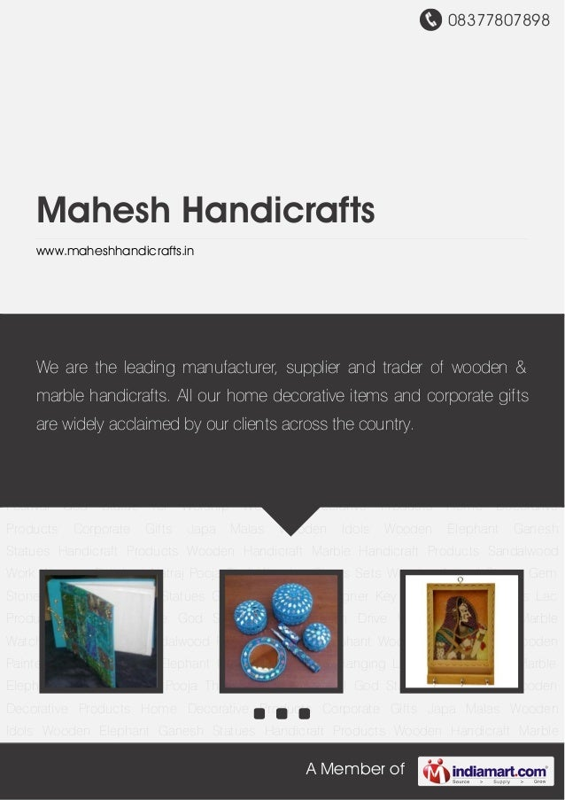 08377807898A Member ofMahesh Handicraftswww.maheshhandicrafts.inWooden Decorative Products Home Decorative Products Corpor...