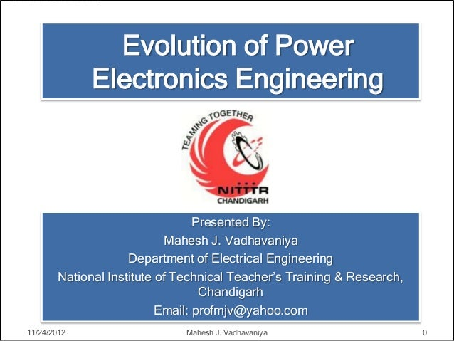 Evolution of Power              Electronics Engineering                                  Presented By:                    ...