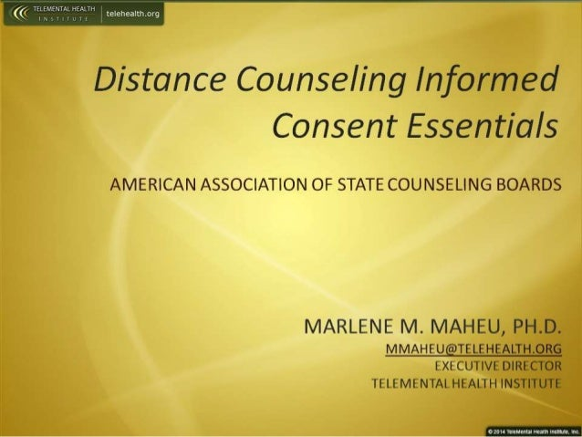 Distance Counseling Informed Consent Essentials, Marlene Maheu, PhD, AASCB Concerence, January 2014