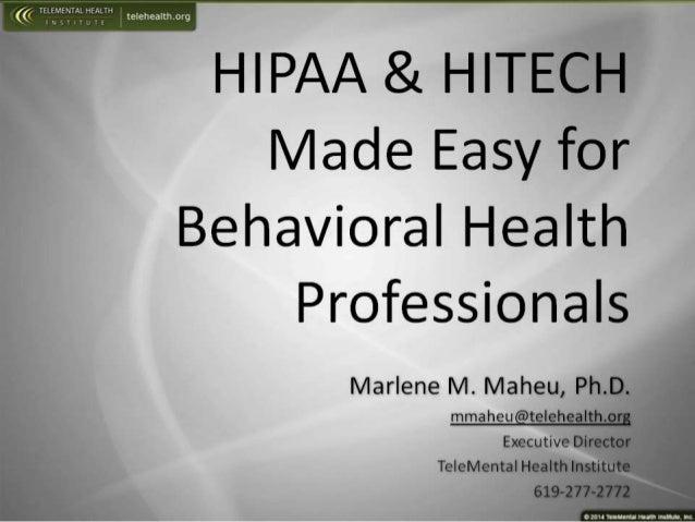 HIPAA & HITECH Made Easy for Behavioral Health Professionals -- Marlene Maheu