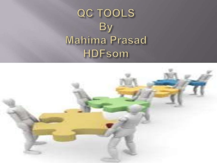 QC TOOLS  BY Mahima Prasad