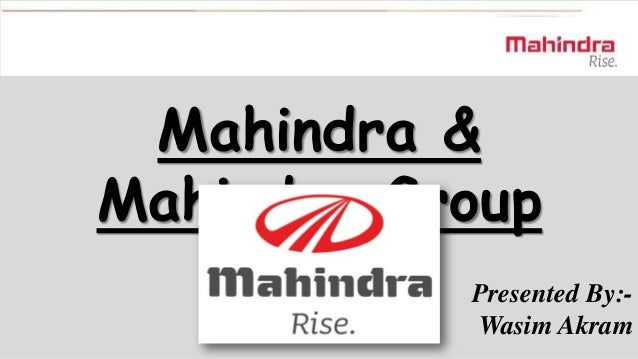 Mahindra & Mahindra Group Presented By:Wasim Akram