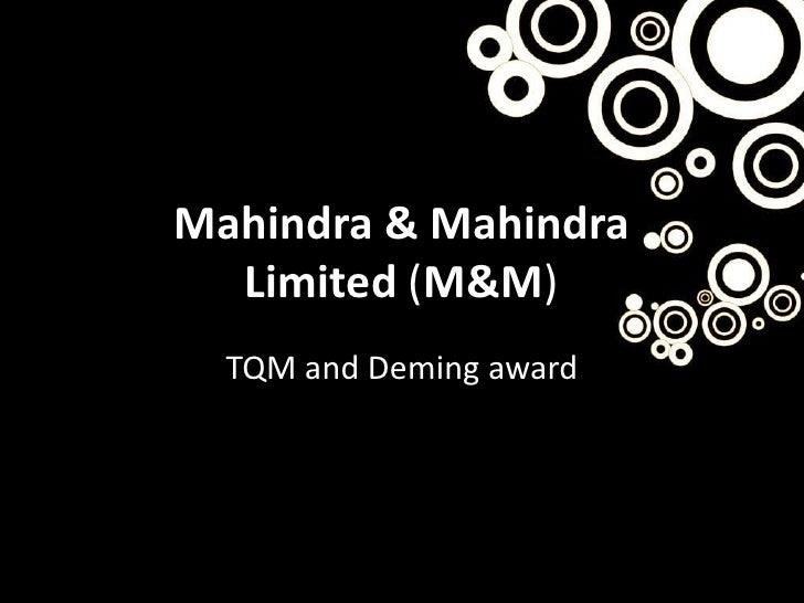 Mahindra & Mahindra  Limited (M&M)  TQM and Deming award