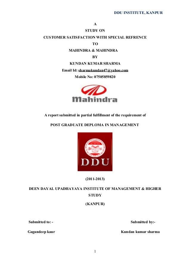 DDU INSTITUTE, KANPUR A STUDY ON CUSTOMER SATISFACTION WITH SPECIAL REFRENCE TO MAHINDRA & MAHINDRA BY KUNDAN KUMAR SHARMA...