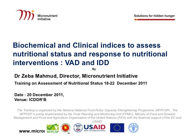 Biochemical and Clinical indices to assessnutritional status and response to nutritionalinterventions : VAD and IDD       ...