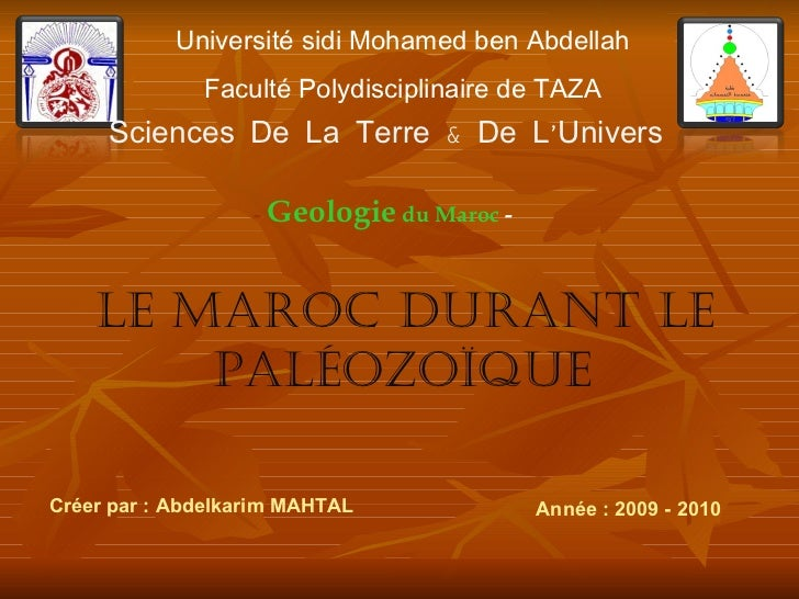 Université sidi Mohamed ben Abdellah Faculté Polydisciplinaire de TAZA Sciences De La Terre & De L'Univers <ul><ul><ul><ul...