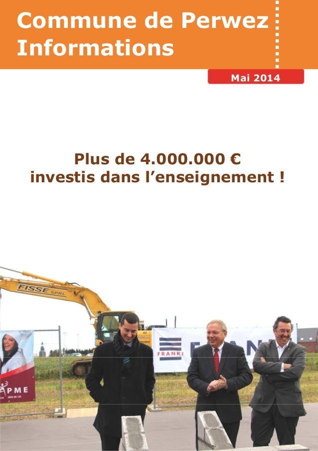 Commune de Perwez Informations Mai 2014 Plus de 4.000.000 € investis dans l'enseignement !