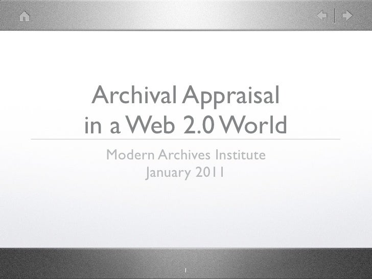 Archival Appraisalin a Web 2.0 World  Modern Archives Institute       January 2011              1