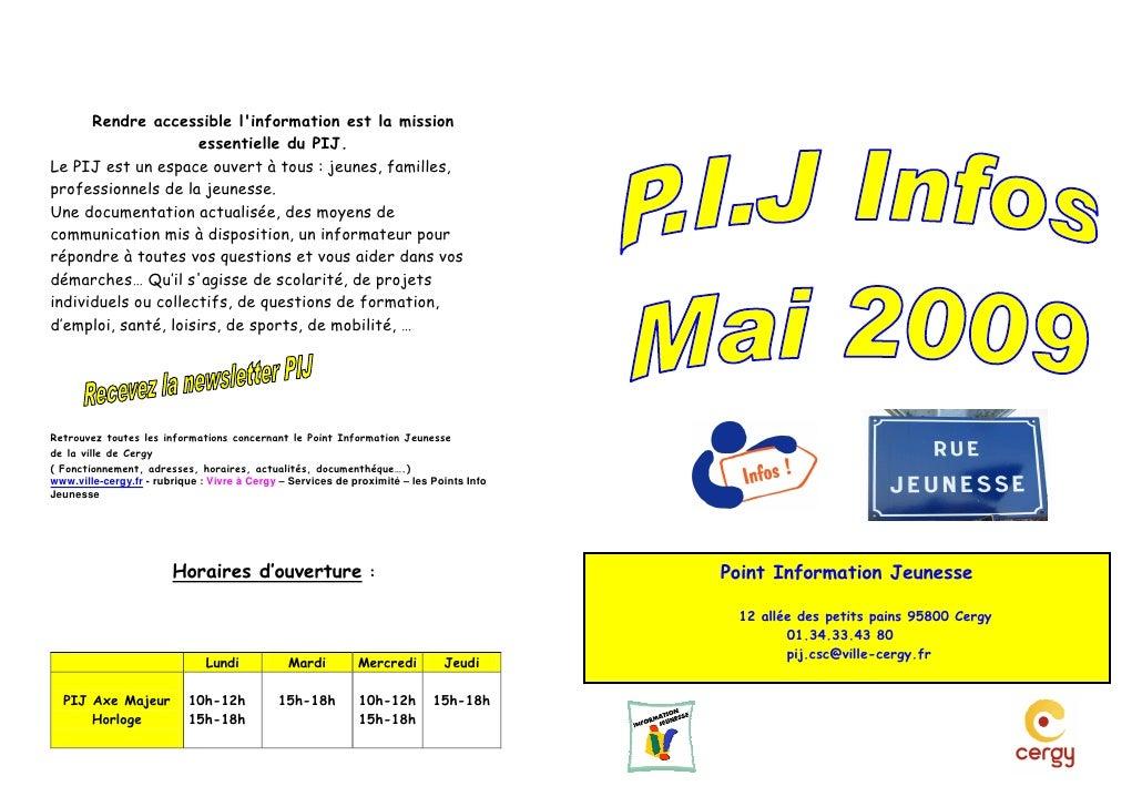 Rendre accessible l'information est la mission                      essentielle du PIJ. Le PIJ est un espace ouvert à tous...