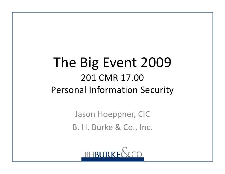 TheBigEvent2009       201CMR17.00 PersonalInformationSecurity        JasonHoeppner,CIC      B.H.Burke&Co.,I...