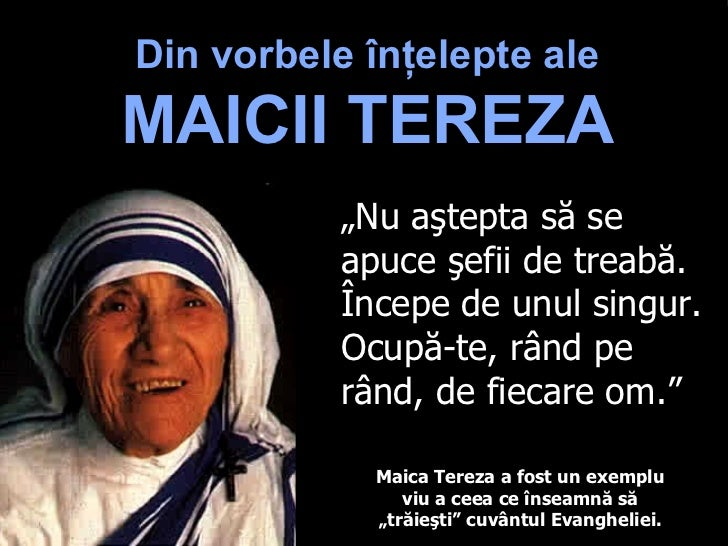 """Din v orbele   înţelepte ale  MAICII TEREZA Note: This is the original Tommy's Window """"Mother Teresa"""" PowerPoint slideshow..."""