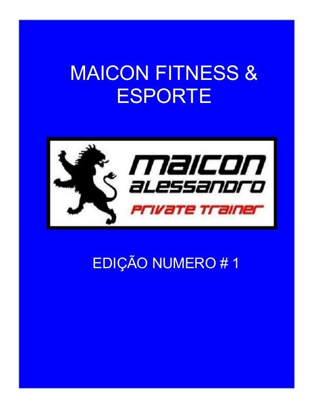 MAICON FITNESS & ESPORTE EDIÇÃO NUMERO # 1