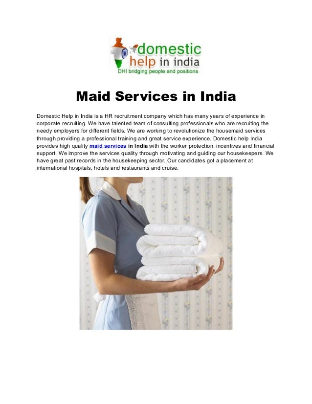 Maid Services in India Domestic Help in India is a HR recruitment company which has many years of experience in corporate ...