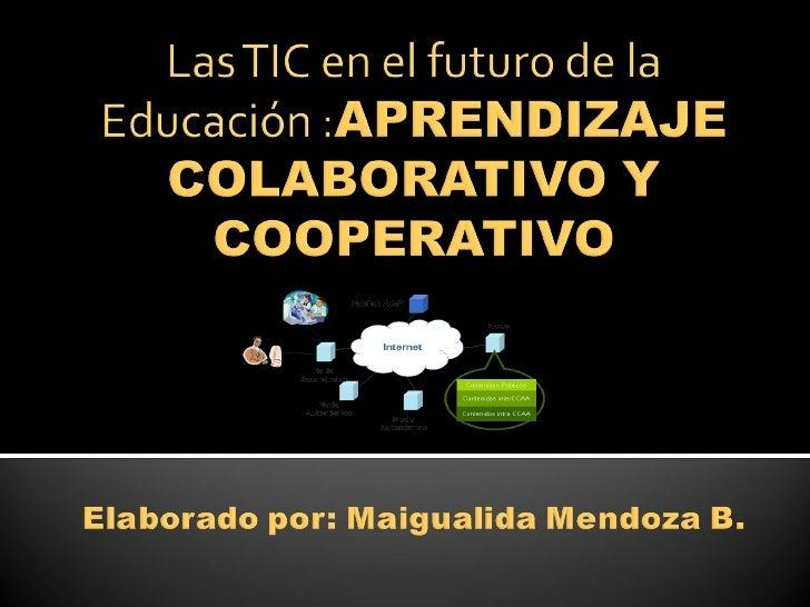 TICS y Aprendizaje colaborativo y cooperativo)