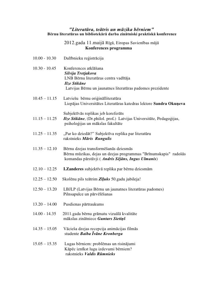 """Bērnu literatūras un bibliotekārā darba zinātniski praktiskās konferences """"Literatūra, teātris un mūzika bērniem"""" programma (2012.g. 11., 12.maijs)"""