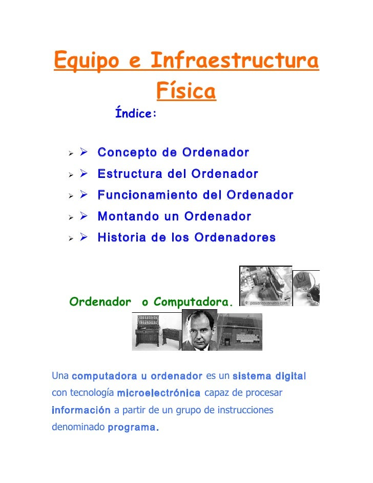 Equipo e Infraestructura         Física              Índice:       Concepto de Ordenador       Estructura del Ordenado...