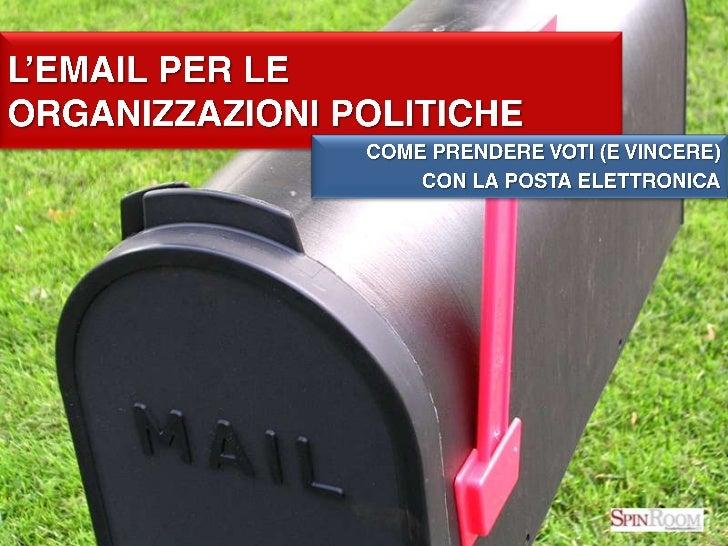 L'email per leorganizzazioni politiche<br />Come prendere voti (e vincere)<br />con la posta elettronica<br />