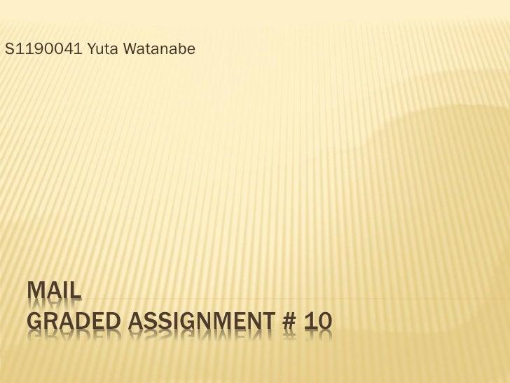 S1190041 Yuta Watanabe  MAIL  GRADED ASSIGNMENT # 10